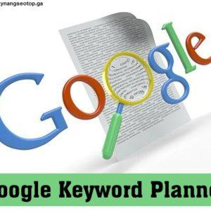 Nghiên cứu từ khóa với Google Keyword Planner và cách đăng bài cho Blogspot